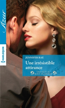 Une irrésistible attirance : une nuit au bout du monde - JenniferRae