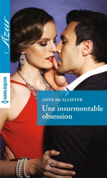 Une insurmontable obsession - Anne McAllister
