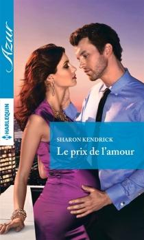 Le prix de l'amour - SharonKendrick