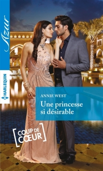 Une princesse si désirable - Annie West