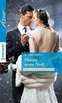 Mariés avant Noël : les princes de Petras - MaiseyYates