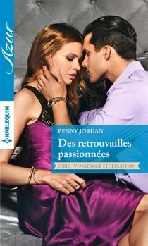 Des retrouvailles passionnées - PennyJordan