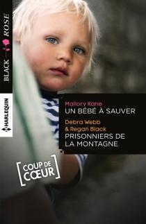 Un bébé à sauver| Prisonniers de la montagne - ReganBlack