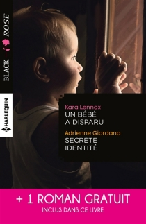 Un bébé a disparu| Secrète identité| Face au doute - AdrienneGiordano