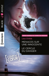 Menaces sur une innocente| Le cercle du danger : gardes du corps en mission - Lisa Childs