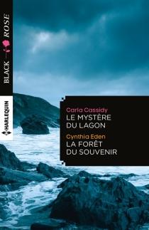 Le mystère du lagon| La forêt du souvenir - CarlaCassidy