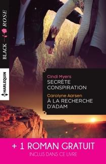 Secrète conspiration| A la recherche d'Adam| Une étrange attirance - CarolyneAarsen