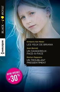 Les yeux de Briana| Un dangereux face-à-face| Un troublant pressentiment - JeanBarrett