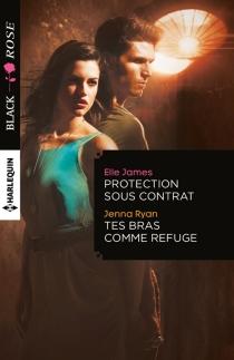 Protection sous contrat| Tes bras comme refuge - ElleJames