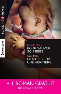 Pour sauver son bébé| Menaces sur une héritière| Un étrange mariage - CassieMiles