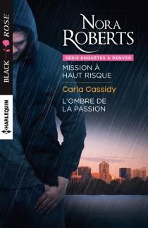 Mission à haut risque : enquêtes à Denver| L'ombre de la passion - CarlaCassidy