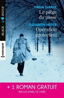 Le piège du passé| Opération protection| Un amour à haut risque - VirnaDePaul