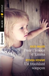 Pour l'amour d'Emma| Un troublant soupçon - RyshiaKennie