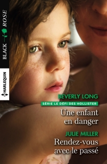 Une enfant en danger| Rendez-vous avec le passé : le défi des Hollister - BeverlyLong