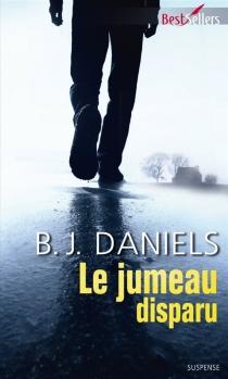 Le jumeau disparu - B. J.Daniels