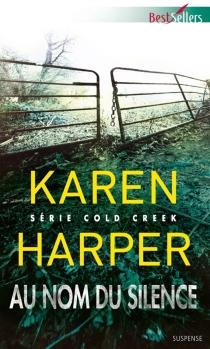 Au nom du silence : Cold Creek - KarenHarper