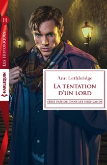 La tentation d'un lord : passion dans les Highlands - AnnLethbridge