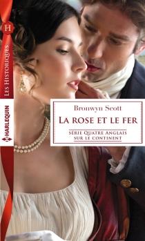 La rose et le fer : quatre Anglais sur le continent - BronwynScott