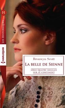 La belle de Sienne : quatre Anglais sur le continent - BronwynScott