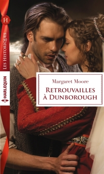 Retrouvailles à Dunborough - MargaretMoore