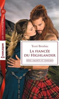 La fiancée du Highlander : amants et ennemis - TerriBrisbin