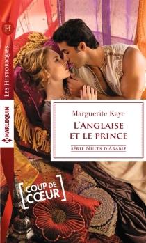 L'Anglaise et le prince : nuits d'Arabie - MargueriteKaye