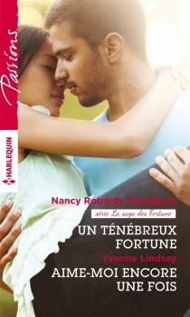 Un ténébreux Fortune : la saga des Fortune| Aime-moi encore une fois - YvonneLindsay