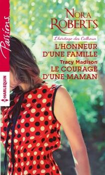 L'honneur d'une famille : l'héritage des Calhoun| Le courage d'une maman - TracyMadison