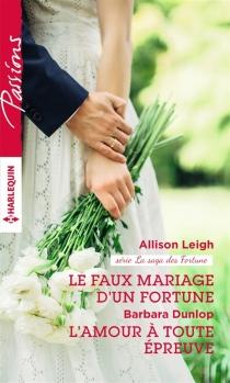 Le faux mariage d'un Fortune : la saga des Fortune| L'amour à toute épreuve - BarbaraDunlop