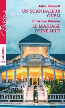 Un scandaleux oubli| Le mariage d'une nuit - JulesBennett