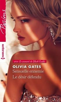 Sensuelle ennemie| Le désir défendu : le serment de Black Castle - OliviaGates