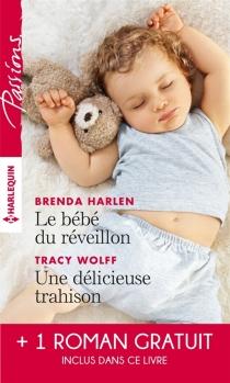 Le bébé du réveillon| Une délicieuse trahison| Troublant sentiment - BrendaHarlen