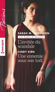L'invitée du scandale : l'empire des Beaumont| Une ennemie sous son toit - Sarah M.Anderson
