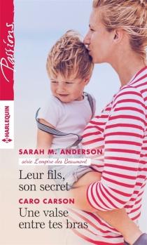 Leurs fils, son secret : l'empire des Beaumont| Une valse entre tes bras - Sarah M.Anderson