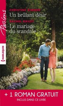 Un brûlant désir| Le mariage du scandale| Rendez-vous avec le destin - RachelBailey