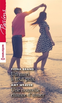 Un mari à tout prix| Une nouvelle chance d'aimer - FionaBrand