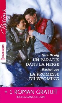 Un paradis dans la neige| La promesse du Wyoming| Le souffle du scandale - RachelLee