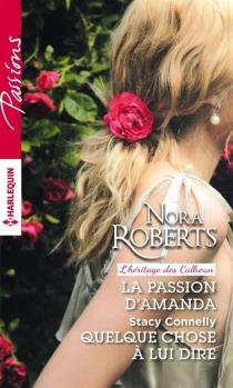 La passion d'Amanda : l'héritage des Calhoun| Quelque chose à lui dire - StacyConnelly