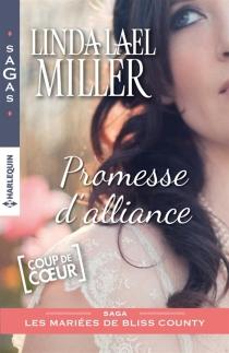 Promesse d'alliance : les mariées de Bliss County - Linda LaelMiller