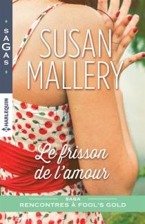 Le frisson de l'amour : rencontres à Fool's Gold - SusanMallery
