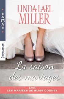 La saison des mariages : les mariées de Bliss County - Linda LaelMiller