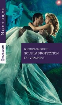 Sous la protection du vampire - SharonAshwood