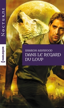 Dans le regard du loup - Sharon Ashwood