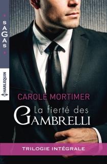 La fierté des Gambrelli : trilogie intégrale - CaroleMortimer