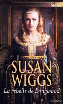 La rebelle de Longwood - SusanWiggs