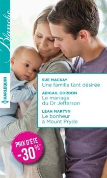 Une famille tant désirée| Le mariage du Dr Jefferson| Le bonheur à Mount Pryde - AbigailGordon