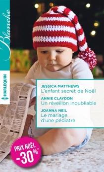 L'enfant secret de Noël| Un réveillon inoubliable| Le mariage d'une pédiatre - AnnieClaydon