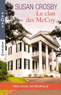 Le clan des McCoy : trilogie intégrale - SusanCrosby