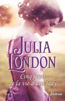 Cinq jours de la vie d'une lady - JuliaLondon