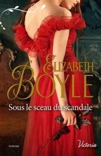 Sous le sceau du scandale - ElizabethBoyle
